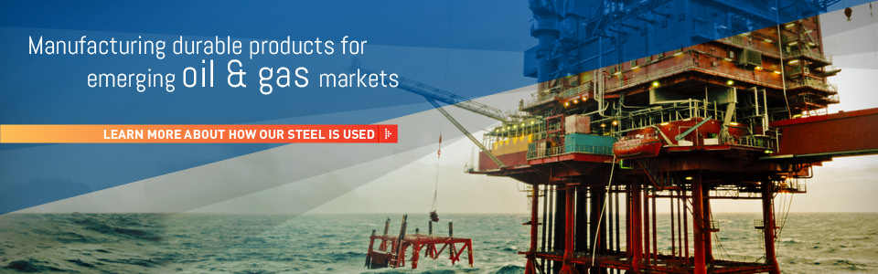 Manufacturing durable products for emerging oil and gas markets
